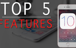 Top 5 Features in iOS 10